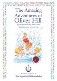 "The Amazing Adventures of Oliver Hill: 17 Short Stories Based on the Principles of Success by ""think and Grow Rich"" Author, Napoleon Hill"