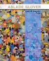 Ablade Glover Light and Vibrancy Paris: Exhibition Catalogue