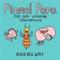 Pimmel Popo: Pimmel Popo: Die Sehr Unnötige Übersetzung