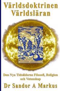 Världsdoktrinen - Världsläran : den nya tidsålderns filosofi, religion och vetenskap