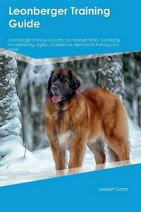 Leonberger Training Guide Leonberger Training Includes