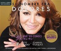 Su Nombre Era Dolores (Her Name Was Dolores): La Jenn Que Yo Conoci (the Jenn I Knew)
