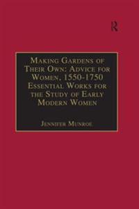 Making Gardens of Their Own: Advice for Women, 1550-1750