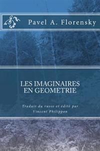 Les Imaginaires En Geometrie de P. Florensky, Traduction Et Edition Critique