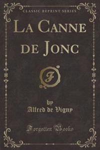 La Canne de Jonc (Classic Reprint)