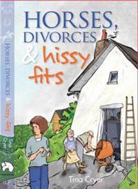 Horses, Divorces and Hissy Fits