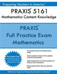 Praxis 5161 Mathematics Content Knowledge: Praxis II 5161 Math Exam