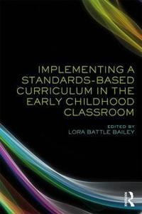 Implementing a Standards-Based Curriculum in the Early Childhood Classroom