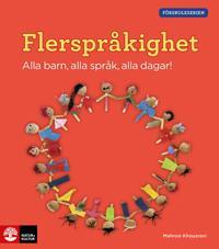 Förskoleserien Flerspråkighet : Alla barn, alla språk, alla dagar