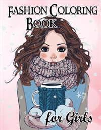 Fashion Coloring Book for Girls: Fun Fashion and Fresh Styles!: Coloring Book for Girls (Fashion & Other Fun Coloring Books for Adults, Teens, & Girls