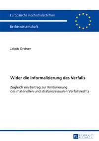 Wider Die Informalisierung Des Verfalls: Zugleich Ein Beitrag Zur Konturierung Des Materiellen Und Strafprozessualen Verfallsrechts