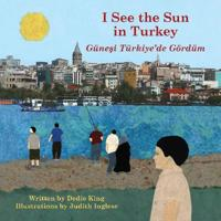 I See the Sun in Turkey / Gunesi Turkiye'de Gordum