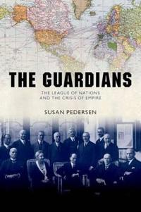 Guardians - the league of nations and the crisis of empire