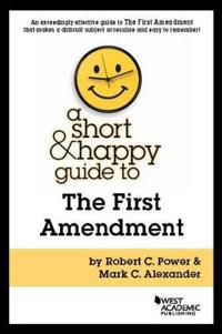 A Short & Happy Guide to the First Amendment