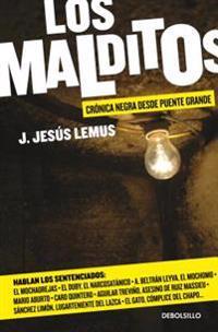 Los Malditos / The Damned: Cronica Negra Desde Puente Grande