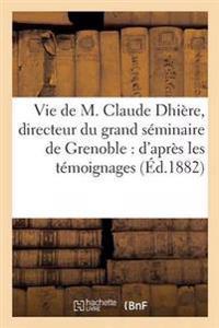 Vie de M. Claude Dhiere, Directeur Du Grand Seminaire de Grenoble