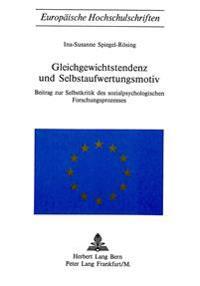 Gleichgewichtstendenz Und Selbstaufwertungsmotiv: Beitrag Zur Selbstkritik Des Sozialpsychologischen Forschungsprozesses
