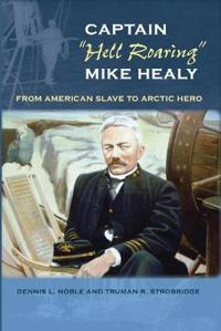 Captain Hell Roaring Mike Healy