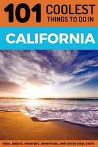 California: California Travel Guide: 101 Coolest Things to Do in California