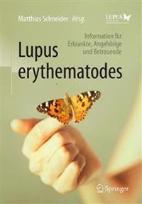 Lupus Erythematodes: Information Fur Erkrankte, Angehorige Und Betreuende