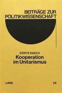 Kooperation Im Unitarismus: Dargestellt Am Beispiel Franzoesischer Raumordnungspolitik (1967-1981)