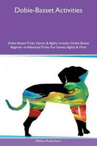 Dobie-Basset Activities Dobie-Basset Tricks, Games & Agility Includes
