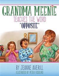 Grandma Meenie Teaches the Word Opposite