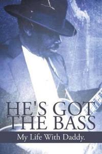 He's Got the Bass