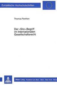 Der -Sitz--Begriff Im Internationalen Gesellschaftsrecht
