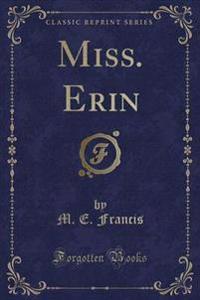 Miss. Erin (Classic Reprint)