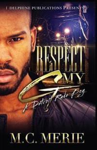 Respect My G: A Detroit Rude Boy