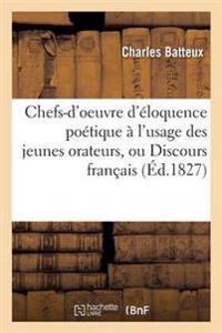Chefs-D'Oeuvre D'Eloquence Poetique A L'Usage Des Jeunes Orateurs, Ou Discours Francais