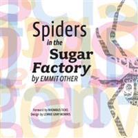 Spiders in the Sugar Factory