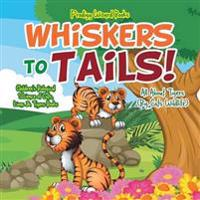 Whiskers to Tails! All about Tigers (Big Cats Wildlife) - Children's Biological Science of Cats, Lions & Tigers Books