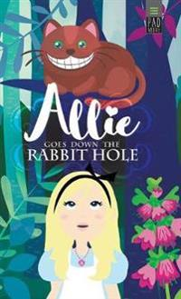 Allie Goes Down the Rabbit Hole
