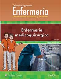Colección Lippincott Enfermería Un enfoque práctico y conciso  / Lippincott Nursing Collection, A Practical and Concise Approach