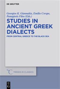 Studies in Ancient Greek Dialects: From Central Greece to the Black Sea