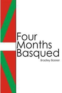 Four Months Basqued