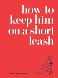 How to Keep Him on a Short Leash