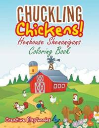 Chuckling Chickens! Henhouse Shenanigans Coloring Book