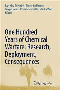 One Hundred Years of Chemical Warfare
