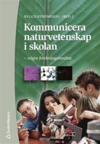 Kommunicera naturvetenskap i skolan - några forskningsresultat