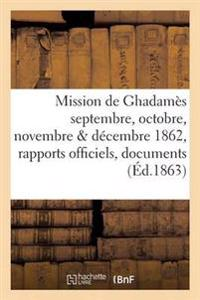Mission de Ghadames Septembre, Octobre, Novembre & Decembre 1862: Rapports Officiels
