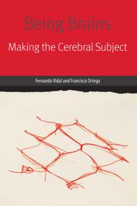 Being brains - making the cerebral subject
