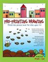 Pre-Printing Drawing: Teaches All the Strokes Necessary for Forming Letters in a Fun Way of Drawing. Developmentally Appropriate Activities