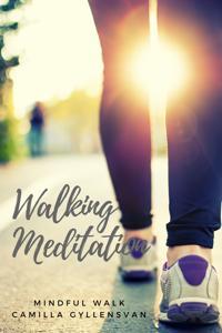 Walking meditation - En mental detox för ökade energi och stillat sinne
