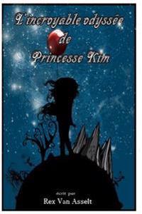 L'Incroyable Odyssee de Princesse Kim