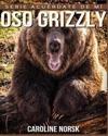 Oso Grizzly: Libro de Imagenes Asombrosas y Datos Curiosos Sobre Los Oso Grizzly Para Ninos