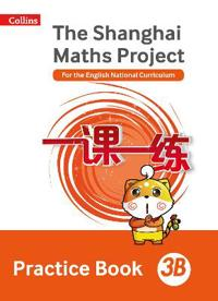 The Shanghai Maths Project Practice Book 3B