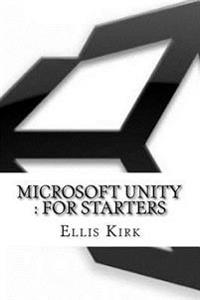 Microsoft Unity: For Starters